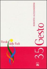 GESTO - PAROLE DELLE FEDI 35 - ALESSANDRINI ROBERTO - 9788830719132