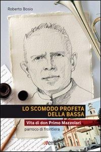 SCOMODO PROFETA DELLA BASSA (LO)