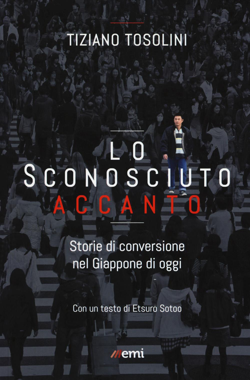 LO SCONOSCIUTO ACCANTO - TIZIANO TOSOLINI - 9788830723863