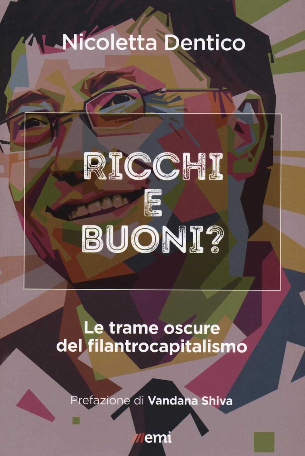 RICCHI E BUONI? - Dentico Nicoletta - 9788830724334