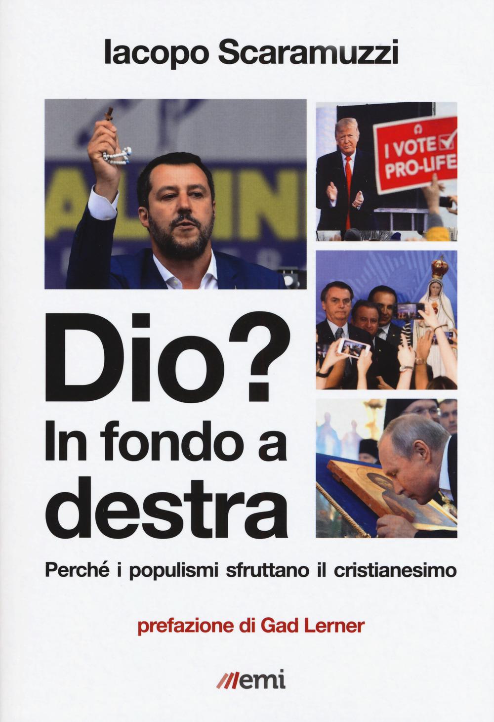 DIO? IN FONDO A DESTRA. COME I POPULISMI STRUMENTALIZZA - Scaramuzzi Iacopo - 9788830724594