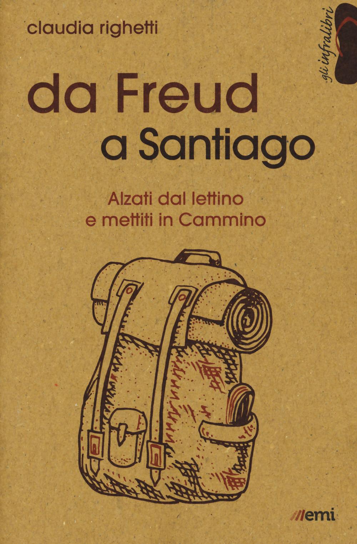 DA FREUD A SANTIAGO - Righetti Claudia - 9788830724884