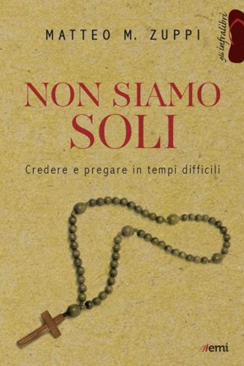 NON SIAMO SOLI - MATTEO ZUPPI - 9788830724891