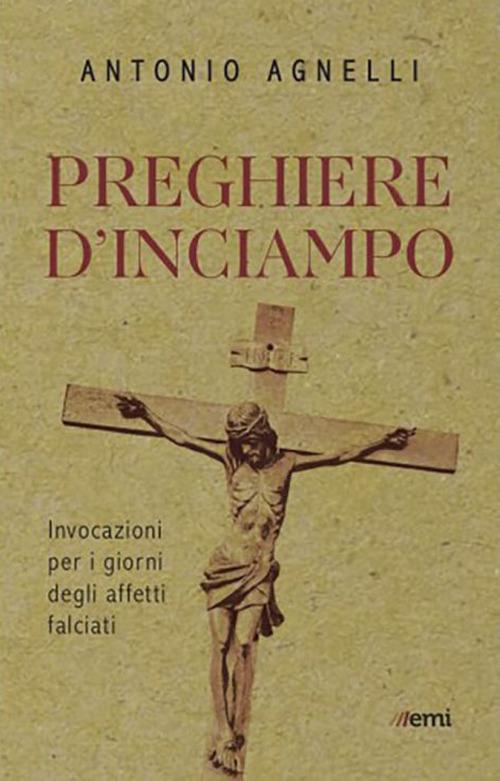 PREGHIERE D INCIAMPO - ANTONIO AGNELLI - 9788830724938