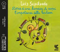 STORIA DI UNA LUMACA CHE SCOPRI' L'IMPORTANZA DELLA LENTEZZA - AUDIOLIBRO CD MP3 di...