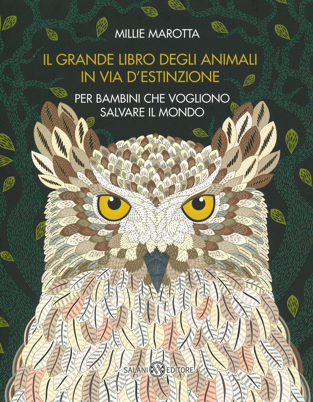 Il grande libro degli animali in via d'estinzione. Ediz. a colori