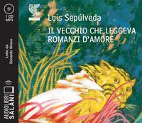 VECCHIO CHE LEGGEVA ROMANZI D'AMORE - AUDIOLIBRO CD MP3 di SEPULVEDA LUIS