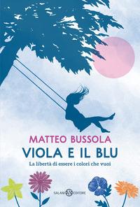 VIOLA E IL BLU di BUSSOLA MATTEO
