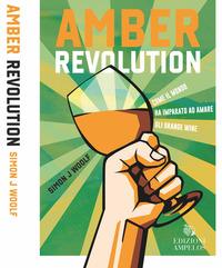 AMBER REVOLUTION - COME IL MONDO HA IMPARATO AD AMARE GLI ORANGE WINE di WOOLF SIMON J.
