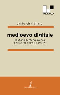 MEDIOEVO DIGITALE - LA STORIA CONTEMPORANEA ATTRAVERSO I SOCIAL NETWORK di CIRNIGLIARO...