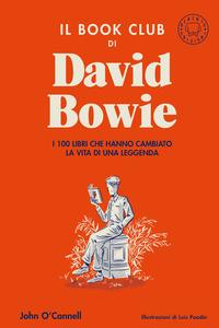 BOOK CLUB DI DAVID BOWIE - I 100 LIBRI CHE HANNO CAMBIATO LA VITA DELLA LEGGENDA di...