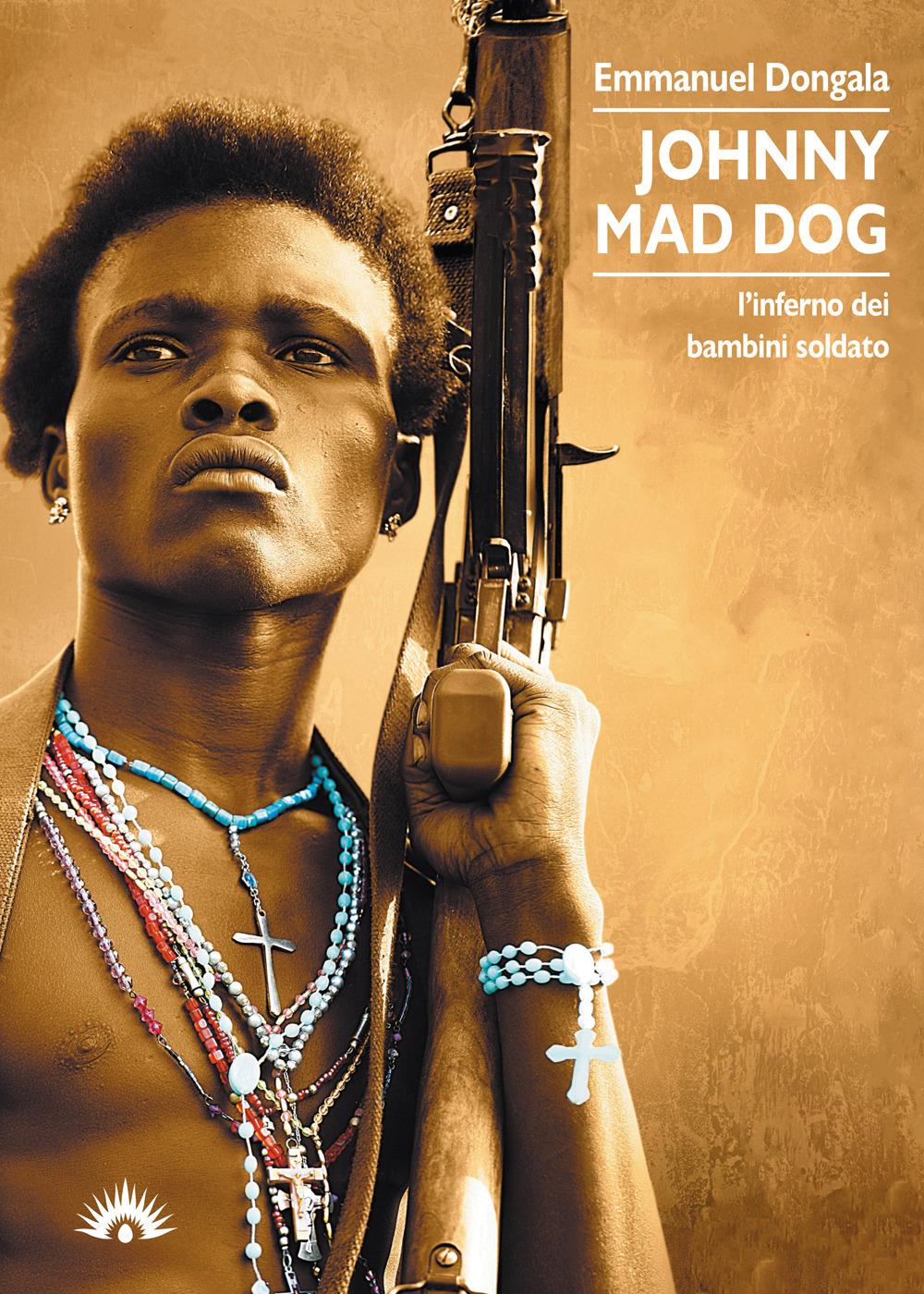 Johnny Mad Dog. L'inferno dei bambini soldato