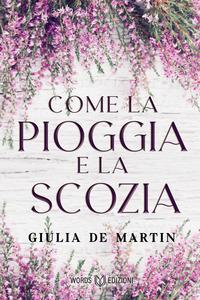 COME LA PIOGGIA E LA SCOZIA di DE MARTIN GIULIA