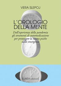 OROLOGIO DELLA MENTE - DALL'ESPERIENZA DELLA PANDEMIA GLI STRUMENTI DI AUTOMEDICAZIONE...