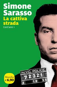 CATTIVA STRADA - CENT'ANNI 1 di SARASSO SIMONE