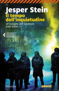 TEMPO DELL'INQUIETUDINE - LE INDAGINI DELL'ISPETTORE AXEL STEEN 1 di STEIN JESPER