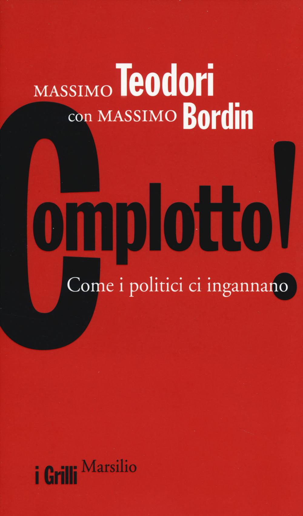 COMPLOTTO! COME I POLITICI CI INGANNANO - 9788831718288