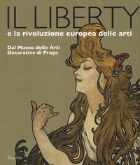 LIBERTY E LA RIVOLUZIONE EUROPEA DELLE ARTI