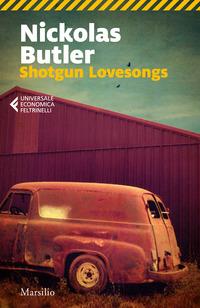 SHOTGUN LOVESONGS di BUTLER NICKOLAS