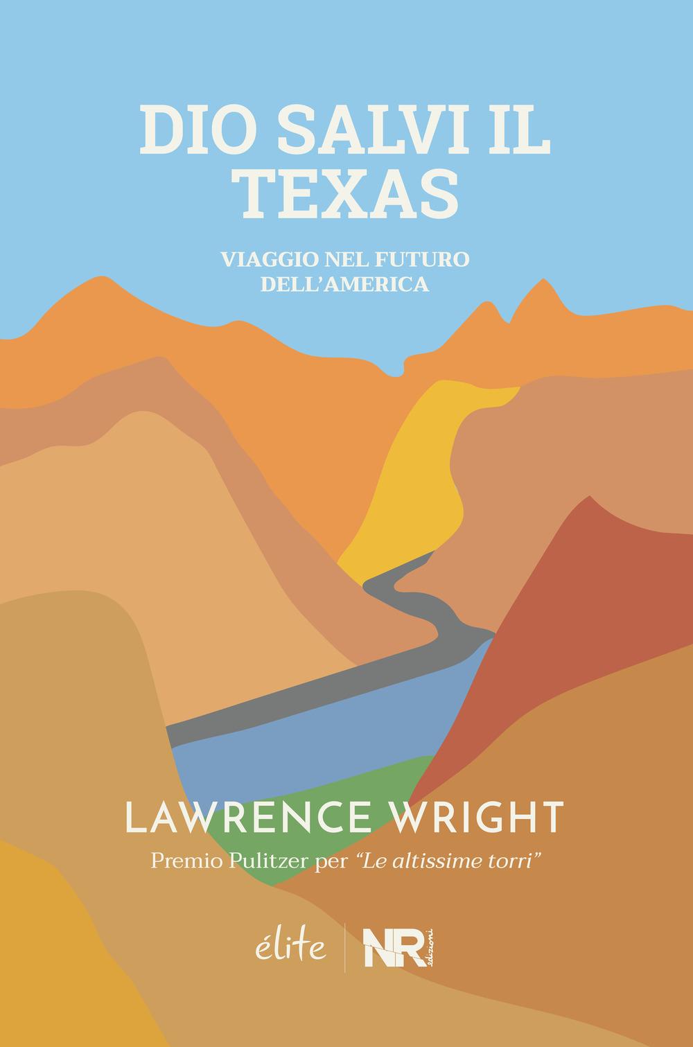 Dio salvi il Texas. Viaggio nel futuro dell'America