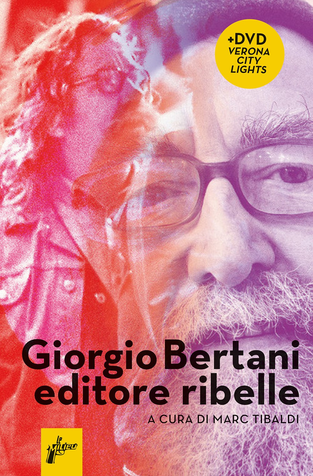 GIORGIO BERTANI, EDITORE RIBELLE. CON DVD VIDEO - 9788831977609