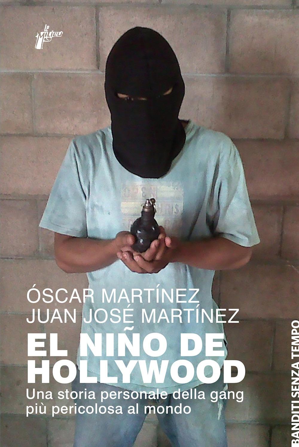NIN~O DE HOLLYWOOD. UNA STORIA PERSONALE DELLA GANG PIÙ PERICOLOSA AL MONDO (EL)