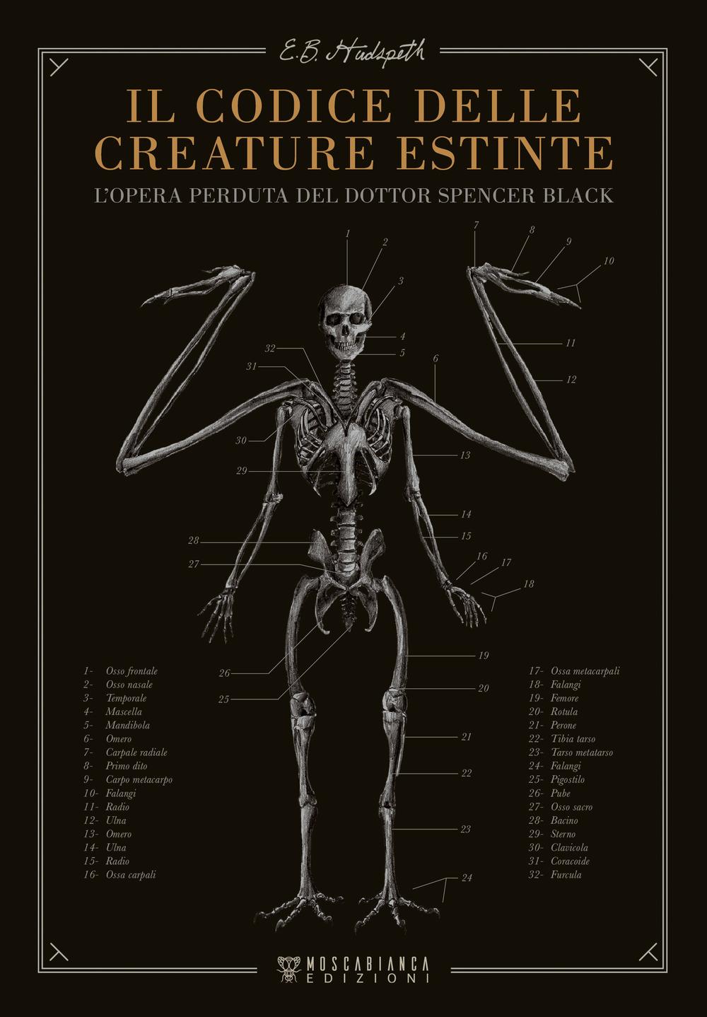 Il codice delle creature estinte. L'opera perduta del dottor Spencer Black