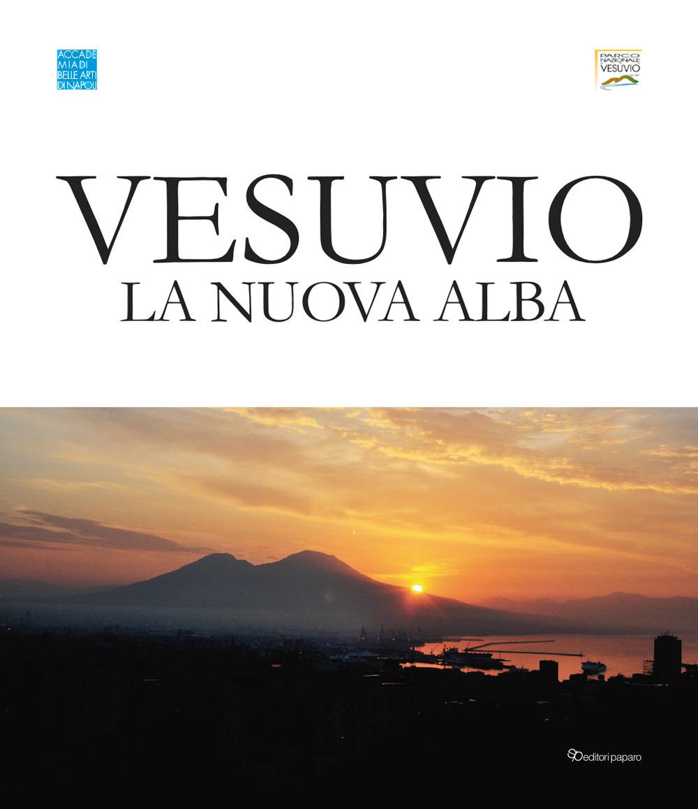 VESUVIO. LA NUOVA ALBA. CATALOGO DELLA MOSTRA (NAPOLI, 3-30 GIUGNO 2019). EDIZ. ITALIANA E INGLESE - 9788831983198