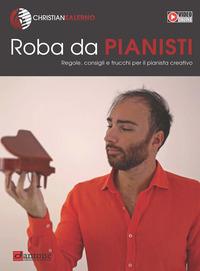 Copertina di: Roba da pianisti. Regole, consigli e trucchi per il pianista creativo