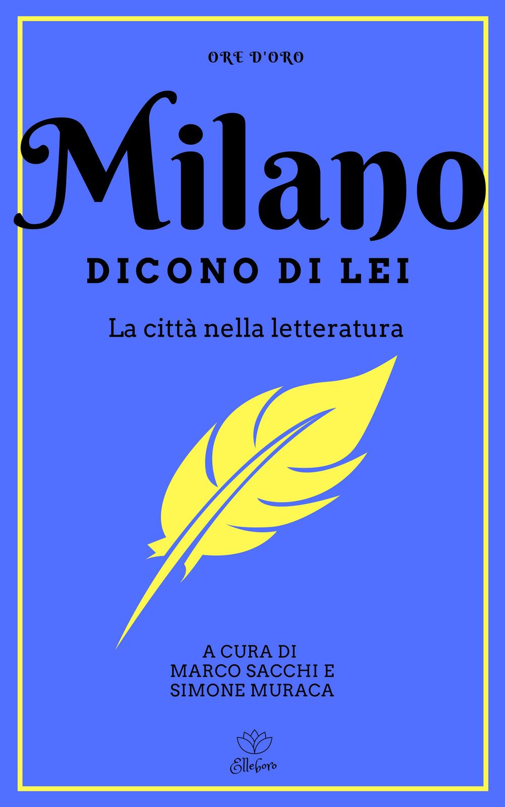 Milano. Dicono di lei. La città nella letteratura