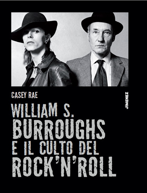 WILLIAM S. BURROUGHS E IL CULTO DEL ROCK 'N' ROLL - Rae Casey - 9788832036183