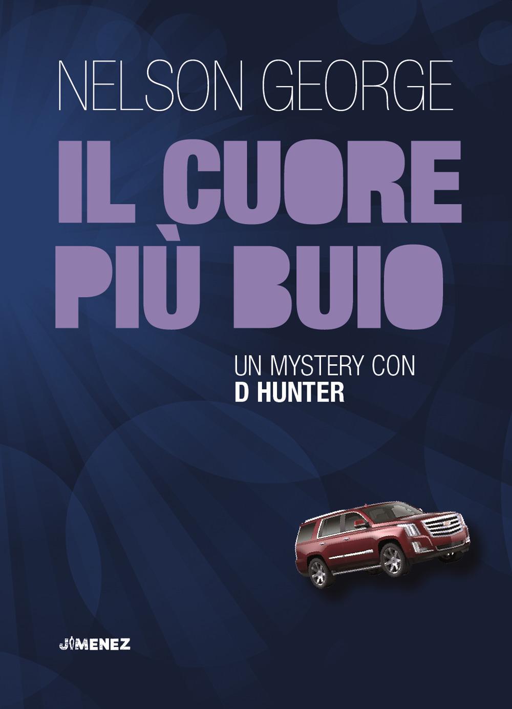 CUORE PIÙ BUIO. UN MYSTERY CON D'HUNTER (IL) - 9788832036220
