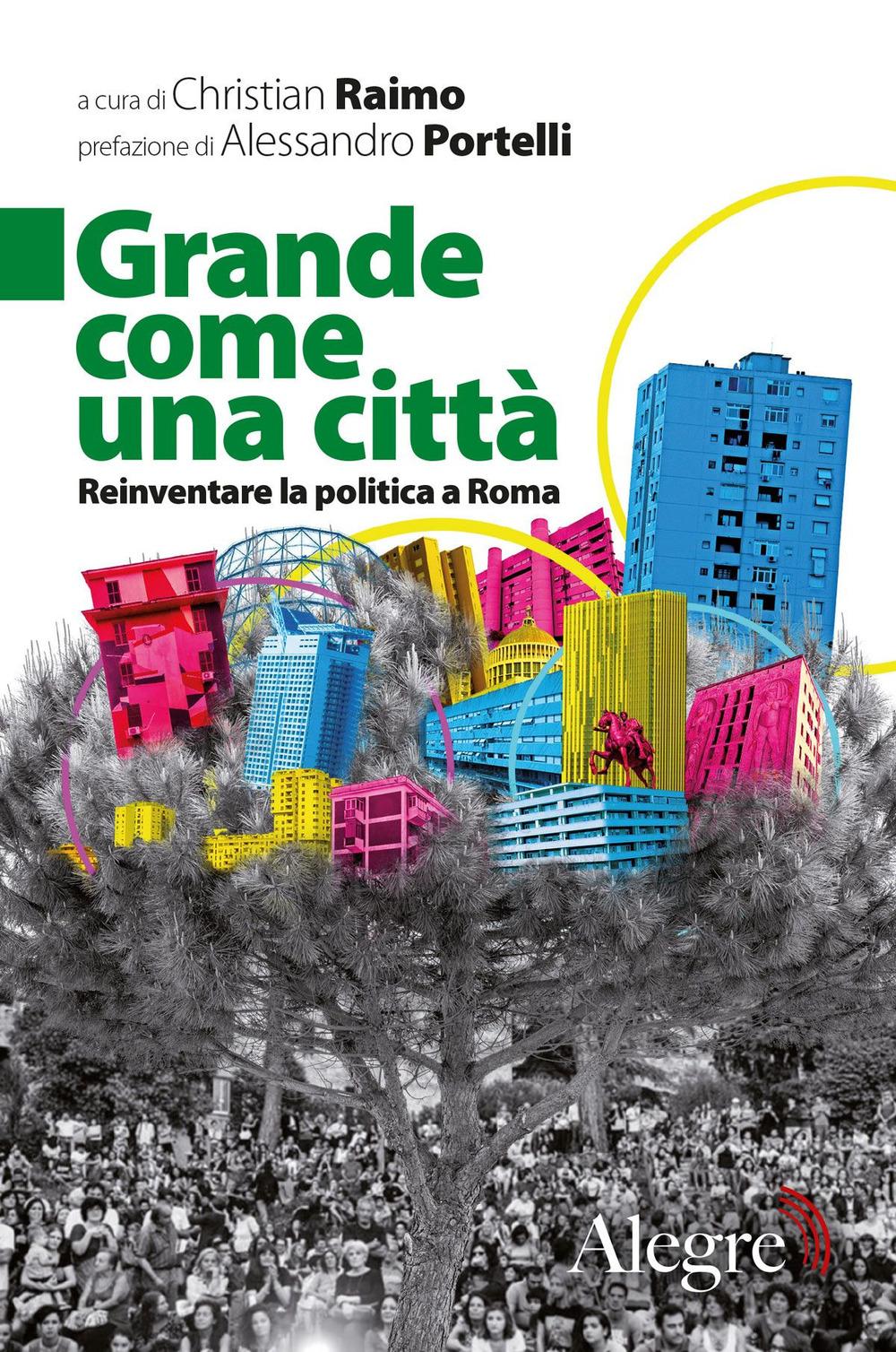 GRANDE COME UNA CITTÀ - Christian Raimo - 9788832067194