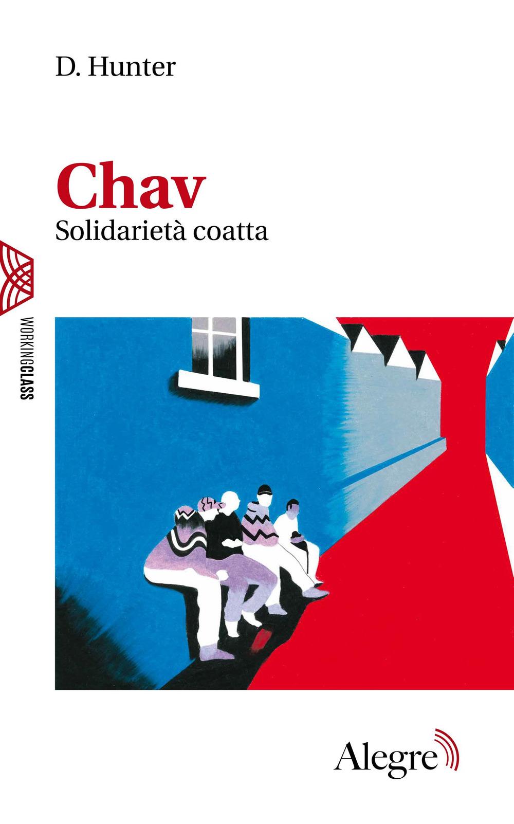 CHAV. SOLIDARIETÀ COATTA - Hunter D. - 9788832067293