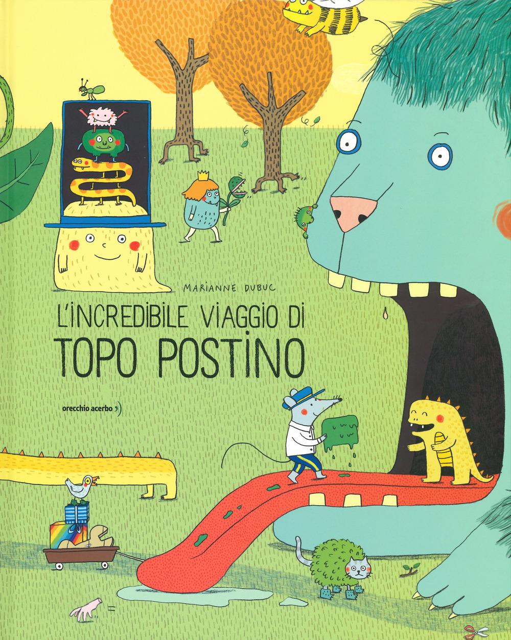 L'incredibile viaggio di Topo Postino. Ediz. a colori