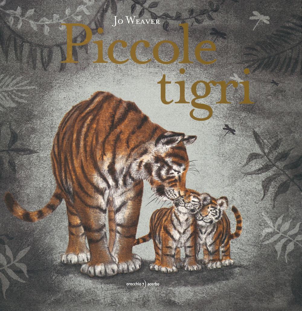 Piccole tigri. Ediz. a colori