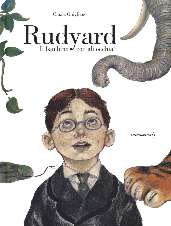 Rudyard. Il bambino con gli occhiali