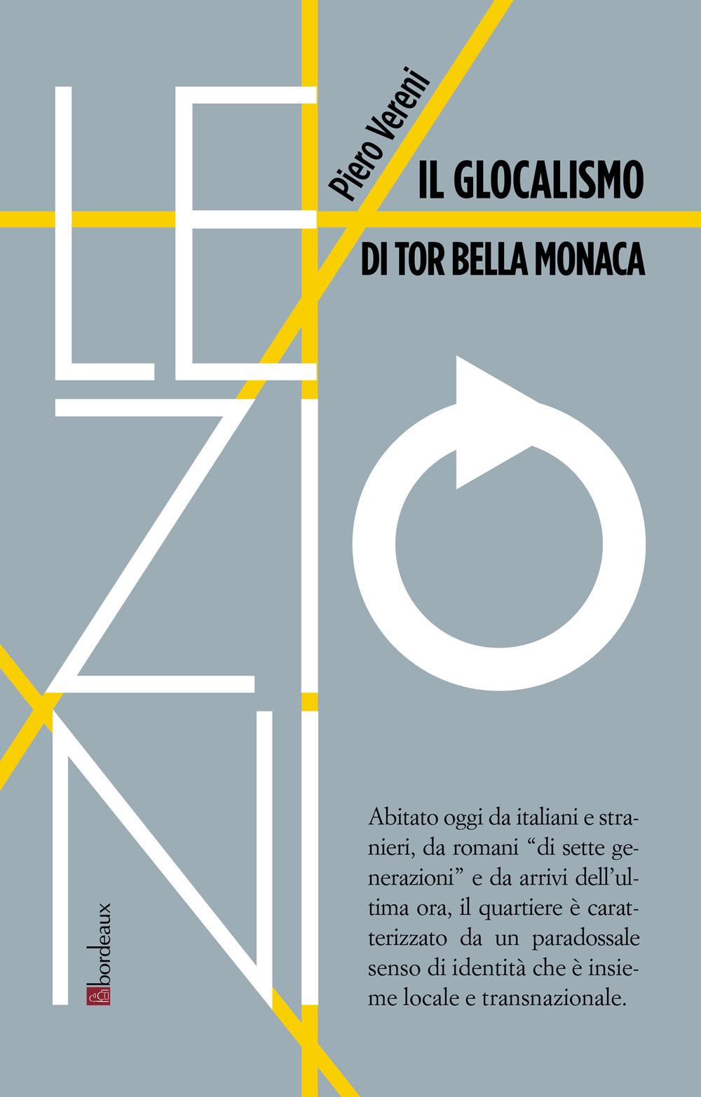 GLOCALISMO DI TOR BELLA MONACA (IL) - Vereni Pietro - 9788832103939