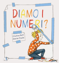 DIAMO I NUMERI di PETIT C. - FRESTA D.