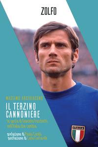 TERZINO CANNONIERE - LE GESTA DI GIACINTO FACCHETTI NELL'ITALIA CHE CAMBIA di...