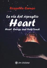 VIA DEL RISVEGLIO HEART di CARUSO ROSSELLA