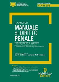 MANUALE DI DIRITTO PENALE PARTE GENERALE E SPECIALE di GAROFOLI R.