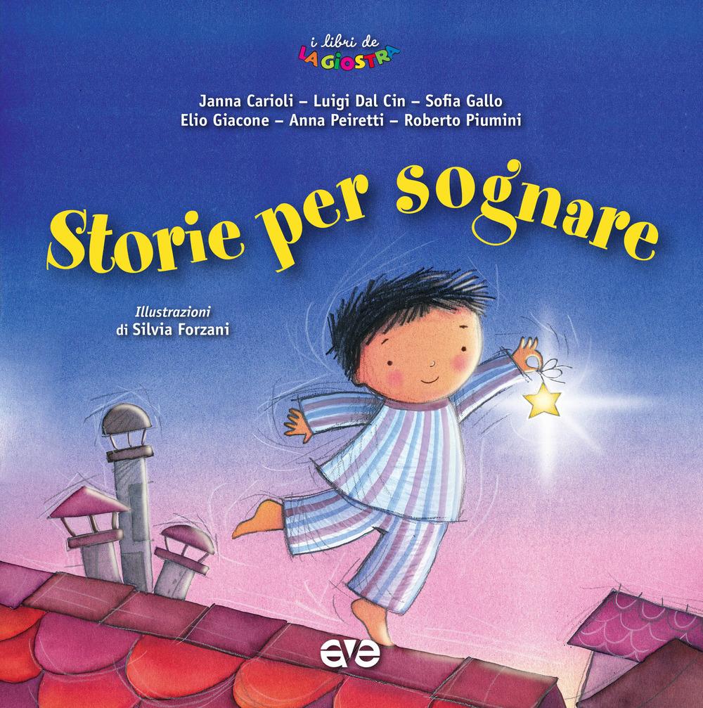 STORIE PER SOGNARE. EDIZ. ILLUSTRATA - AA.VV. - 9788832710373