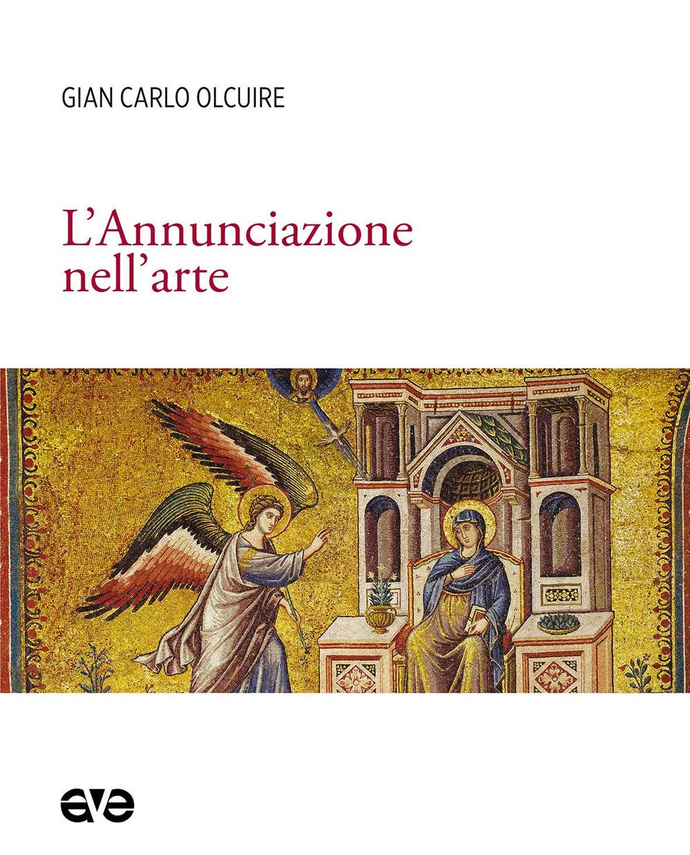 ANNUNCIAZIONE NELL'ARTE (L') - Olcuire Gian Carlo - 9788832711615
