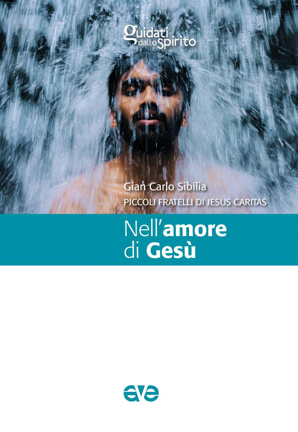 NELL'AMORE DI GESÙ - Sibilia Gian Carlo; Piccoli Fratelli di Jesus Caritas (cur.) - 9788832711639