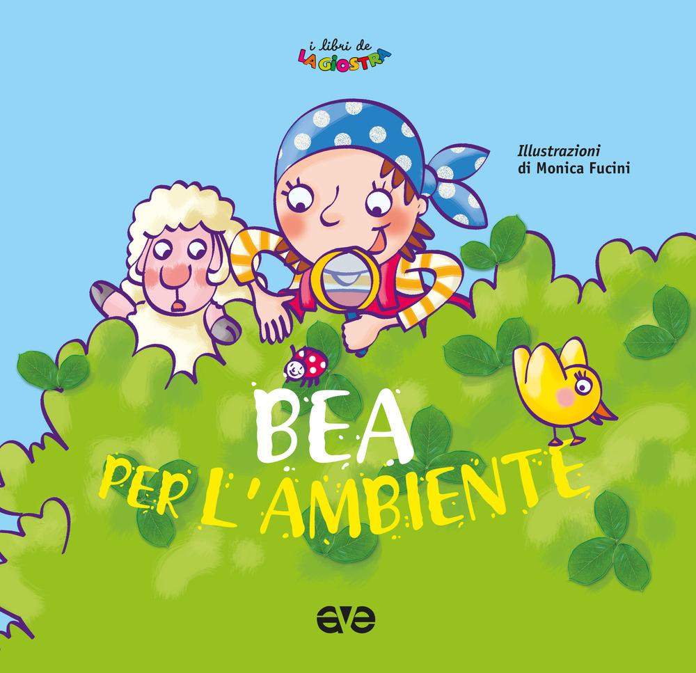BEA PER L'AMBIENTE. EDIZ. A COLORI - Giacone Elio - 9788832712056