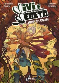 VIVI E VEGETA 2 - ODIO DI PALMA di SAVINO F. - SIMEONE S.