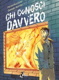 CHI CONOSCI DAVVERO di PERTURBAZIONE - AURILIA D.