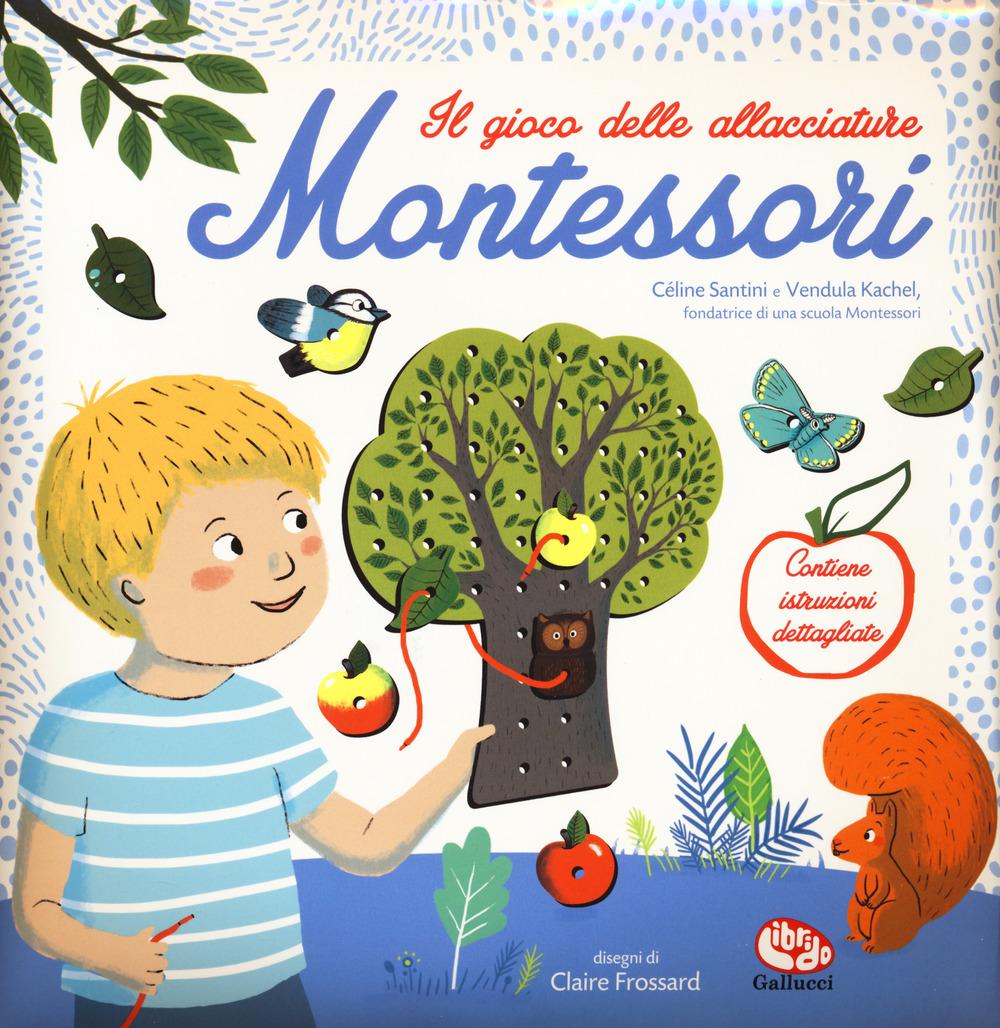 Il gioco delle allacciature Montessori. Con gadget