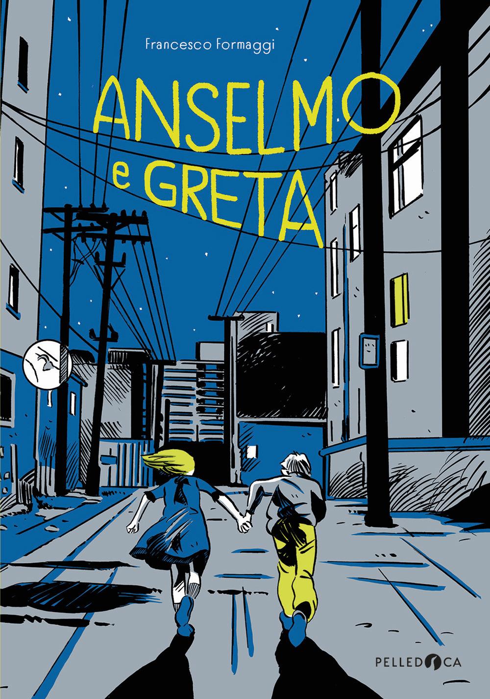 Anselmo e Greta. Ediz. illustrata